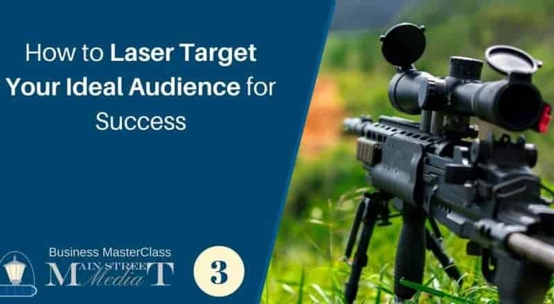 How to Laser Target Your Ideal Audience for Success