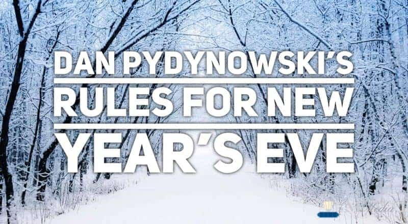 Dan Pydynowski's Rules for New Year's Eve