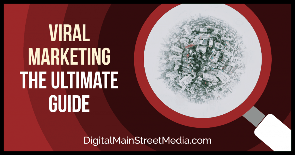 Viral Marketing: The Ultimate Guide